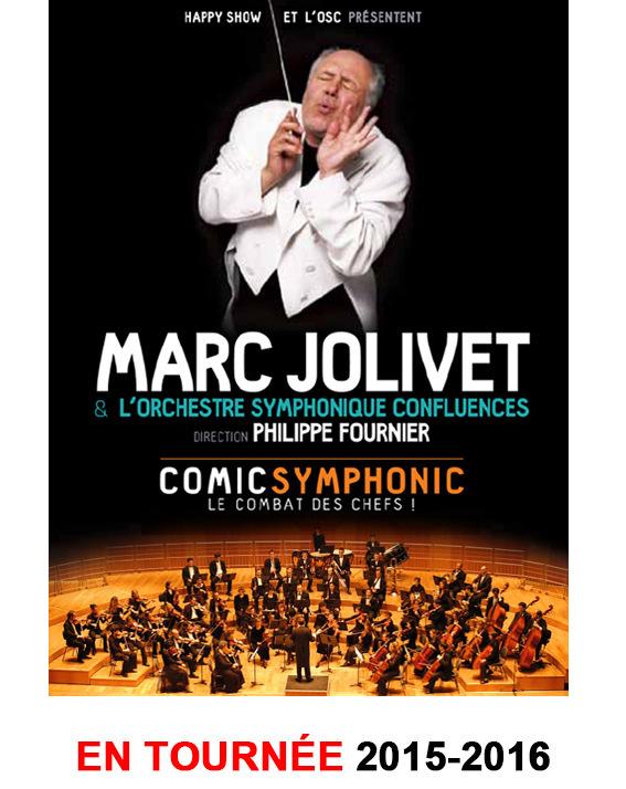 Marc JOLIVET - Spectacle COMIC SYMPHONIC en TOURNEE