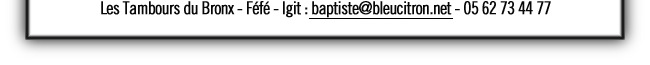 RENSEIGNEMENTS & BOOKING : baptiste@bleucitron.net