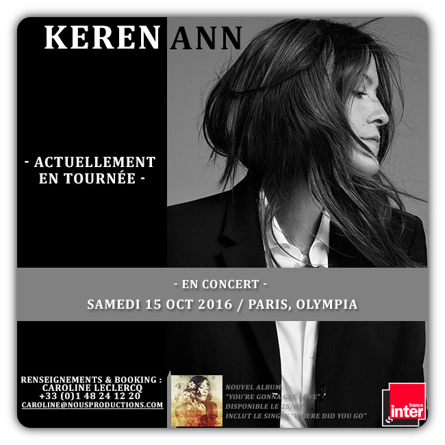 KEREN ANN TOURNEE 2016 / 2017 - RENSEIGNEMENTS & BOOKING : caroline@nousproductions.com