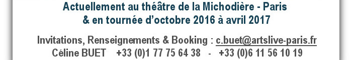 INVITATIONS - RENSEIGNEMENTS - BOOKING : c.buet@artslive-paris.fr
