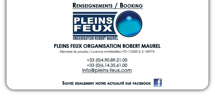 RENSEIGNEMENTS & BOOKING : info@pleins-feux.com