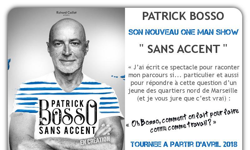 Patrick BOSSO Nouveau Spectacle en TOURNEE